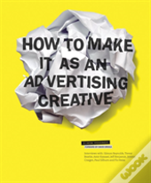 How To Make It As An Advertising Creativ