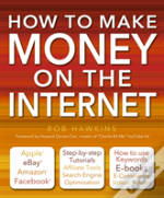 How To Make Money On The Internet
