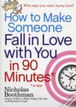 Wook.pt - How To Make Someone Fall In Love With You In 90 Minutes Or Less