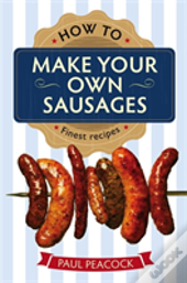 How To Make Your Own Sausages