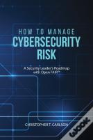 How To Manage Cybersecurity Risk