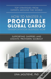 How To Master A Profitable Global Cargo Transportaion Business Now