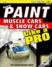 How To Paint Muscle Cars & Show Cars Like A Pro