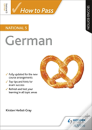 How To Pass National 5 German: Second Edition