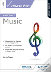 How To Pass National 5 Music: Second Edition