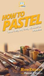 How To Pastel: Your Step By Step Guide T
