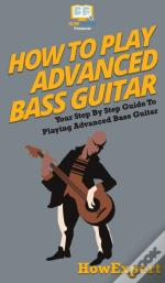 How To Play Advanced Bass Guitar