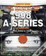 How To Power Tune The Bmc/Bl/Rover 998 A-Series Engine For Road And Track