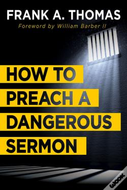 Wook.pt - How To Preach A Dangerous Sermon