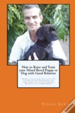 Wook.pt - How To Raise And Train Your Mixed Breed Puppy Or Dog With Good Behavior