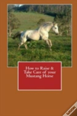 Wook.pt - How To Raise & Take Care Of Your Mustang Horse