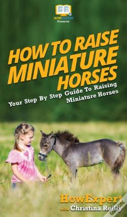 Wook.pt - How To Raise Miniature Horses
