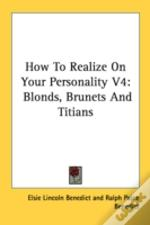 How To Realize On Your Personality V4: Blonds, Brunets And Titians