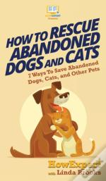 How To Rescue Abandoned Dogs And Cats: 7