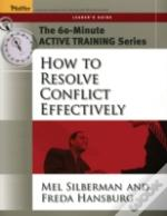 How To Resolve Conflict Effectivelyleader'S Guide