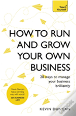 How To Run And Grow Your Own Business
