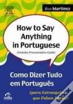 How to Say Anything in Portuguese