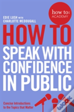 How To: Speak With Confidence In Public