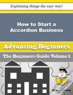 How To Start A Accordion Business (Beginners Guide)