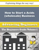 How To Start A Acids (Wholesale) Business (Beginners Guide)