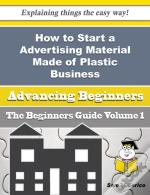 How To Start A Advertising Material Made Of Plastic Business (Beginners Guide)