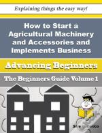 How To Start A Agricultural Machinery And Accessories And Implements, Including Tractors Importer (W