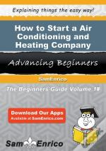 How To Start A Air Conditioning And Heating Company Business