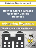 How To Start A Airbags For Motor Vehicle Business (Beginners Guide)