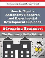 How To Start A Astronomy Research And Experimental Development Business (Beginners Guide)