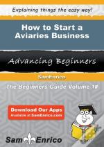How To Start A Aviaries Business