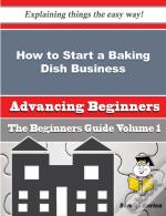 How To Start A Baking Dish, Pan And Tin Business (Beginners Guide)