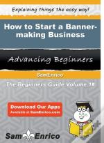 How To Start A Banner-Making Business