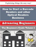 How To Start A Barcode Readers And Other Optical Readers Business (Beginners Guide)