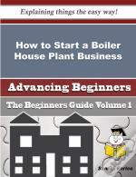 How To Start A Boiler House Plant Business (Beginners Guide)
