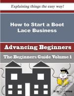 How To Start A Boot Lace Business (Beginners Guide)