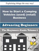 How To Start A Camping Vehicles (Used) (Retail) Business (Beginners Guide)