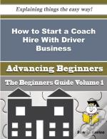 How To Start A Coach Hire With Driver Business (Beginners Guide)