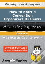 How To Start A Convention Organizers Business