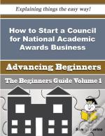 How To Start A Council For National Academic Awards Business (Beginners Guide)