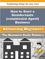 How To Start A Disinfectants (Commission Agent) Business (Beginners Guide)