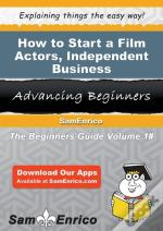 How To Start A Film Actors - Independent Business