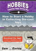 How To Start A Hobby In Collecting Die-Cast Toys