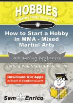 How To Start A Hobby In Mma - Mixed Martial Arts