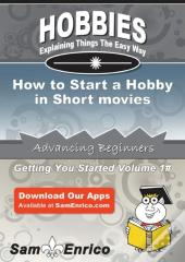 How To Start A Hobby In Short Movies