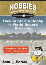 How To Start A Hobby In World Record Breaking