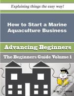 How To Start A Marine Aquaculture Business (Beginners Guide)