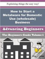 How To Start A Metalware For Domestic Use (Wholesale) Business (Beginners Guide)