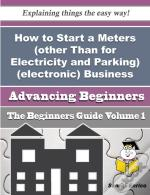 How To Start A Meters (Other Than For Electricity And Parking) (Electronic) Business (Beginners Guid