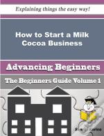 How To Start A Milk Cocoa Business (Beginners Guide)