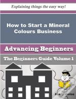 How To Start A Mineral Colours Business (Beginners Guide)